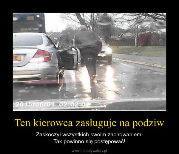 Ten kierowca zasługuje na podziw – Zaskoczył wszystkich swoim zachowaniem.Tak powinno się postępować!