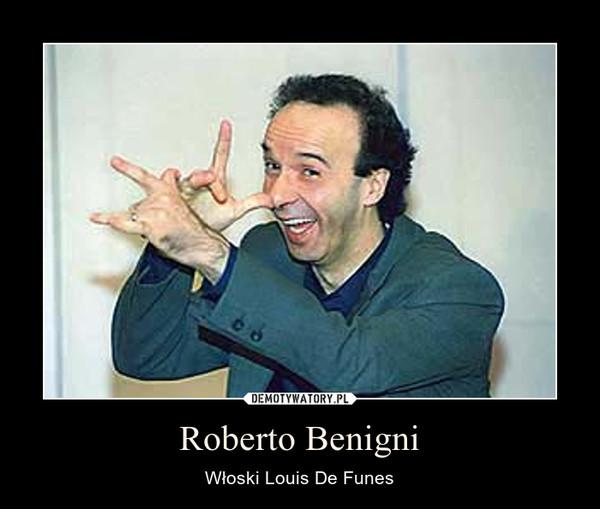 Roberto Benigni – Włoski Louis De Funes
