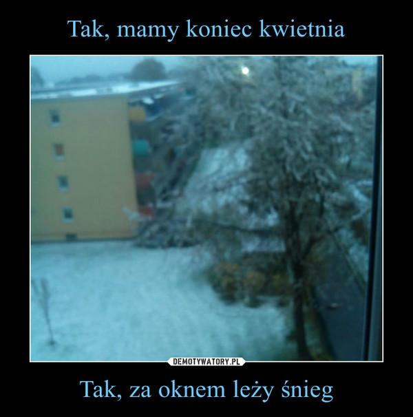 Tak, za oknem leży śnieg –