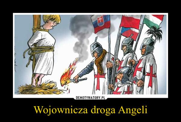 Wojownicza droga Angeli –
