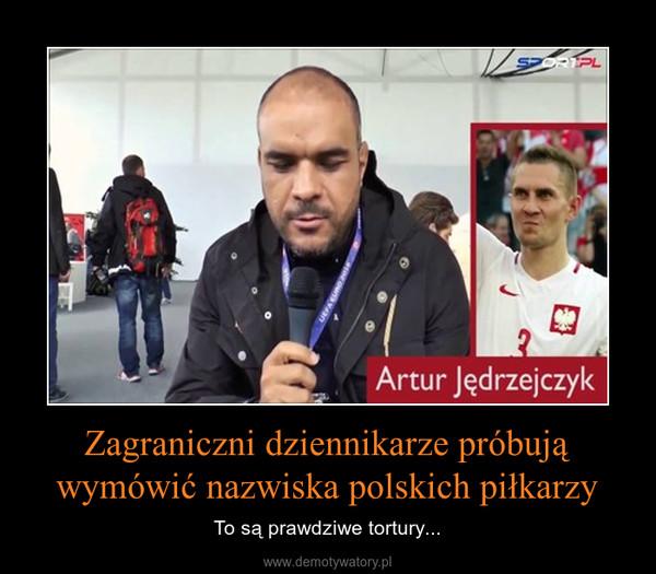 Zagraniczni dziennikarze próbują wymówić nazwiska polskich piłkarzy – To są prawdziwe tortury...
