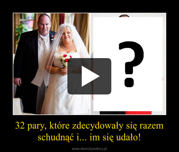 32 pary, które zdecydowały się razem schudnąć i... im się udało! –