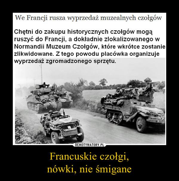 Francuskie czołgi,nówki, nie śmigane –
