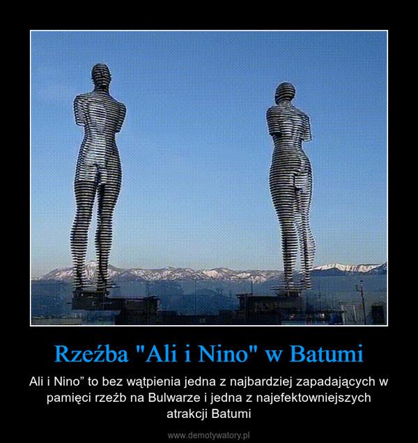 """Rzeźba """"Ali i Nino"""" w Batumi – Ali i Nino"""" to bez wątpienia jedna z najbardziej zapadających w pamięci rzeźb na Bulwarze i jedna z najefektowniejszychatrakcji Batumi"""