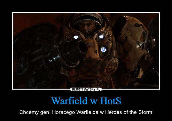 Warfield w HotS – Chcemy gen. Horacego Warfielda w Heroes of the Storm