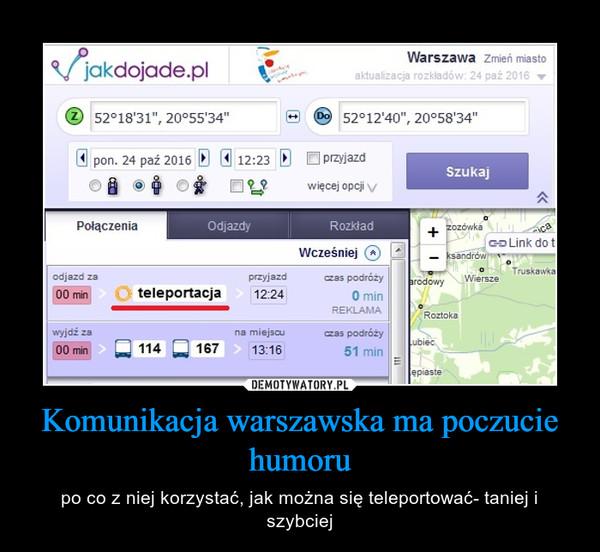Komunikacja warszawska ma poczucie humoru – po co z niej korzystać, jak można się teleportować- taniej i szybciej