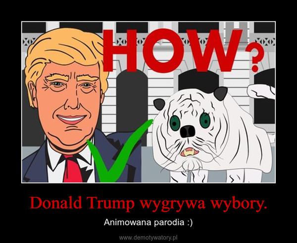 Donald Trump wygrywa wybory. – Animowana parodia :)