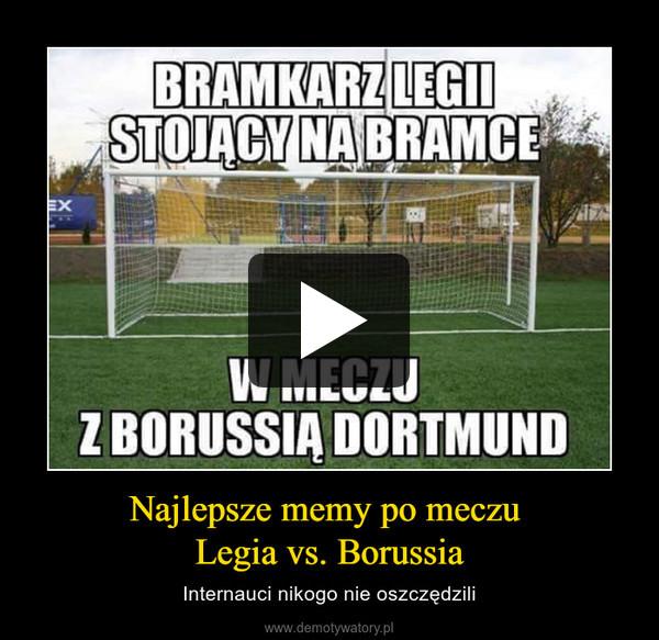 Najlepsze memy po meczu Legia vs. Borussia – Internauci nikogo nie oszczędzili