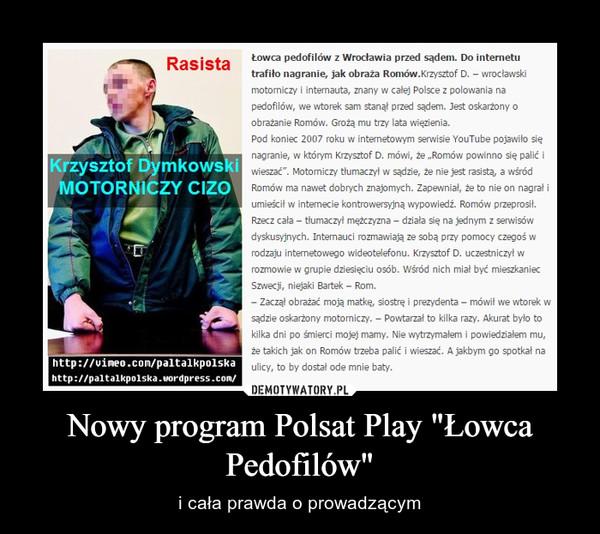 """Nowy program Polsat Play """"Łowca Pedofilów"""" – i cała prawda o prowadzącym"""