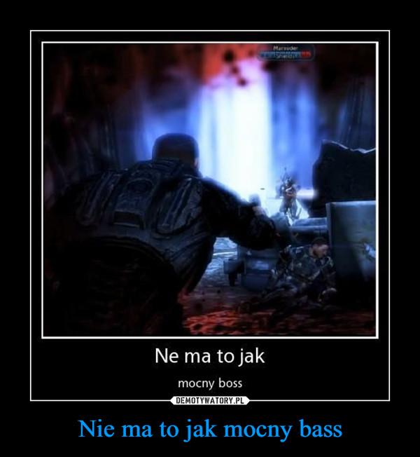 Nie ma to jak mocny bass –