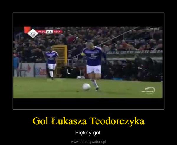 Gol Łukasza Teodorczyka – Piękny gol!