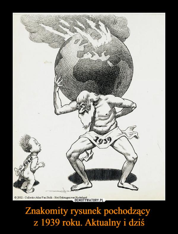 Znakomity rysunek pochodzący z 1939 roku. Aktualny i dziś –