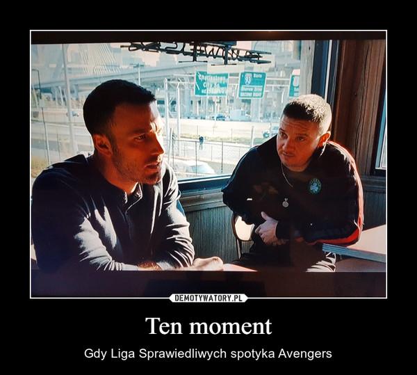 Ten moment – Gdy Liga Sprawiedliwych spotyka Avengers