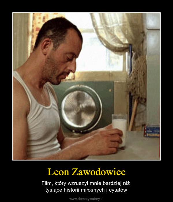 Leon Zawodowiec – Film, który wzruszył mnie bardziej niż tysiące historii miłosnych i cytatów