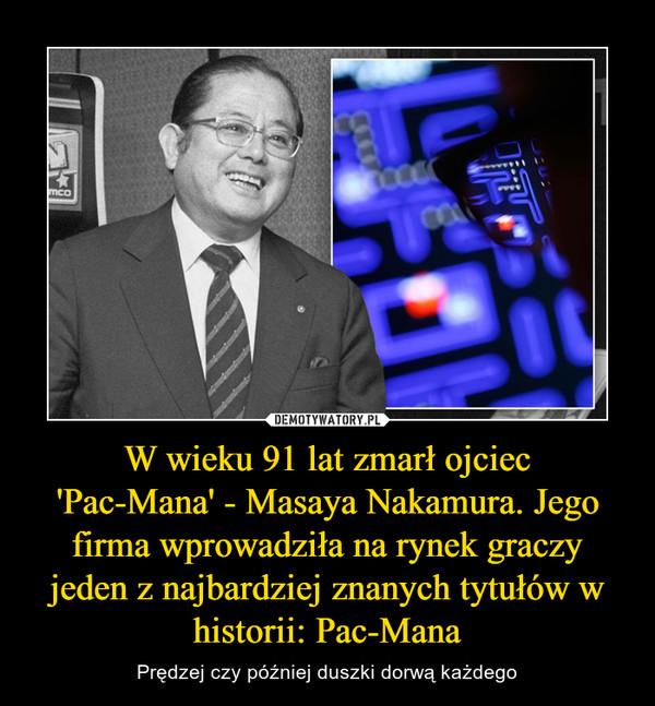 W wieku 91 lat zmarł ojciec'Pac-Mana' - Masaya Nakamura. Jego firma wprowadziła na rynek graczy jeden z najbardziej znanych tytułów w historii: Pac-Mana – Prędzej czy później duszki dorwą każdego