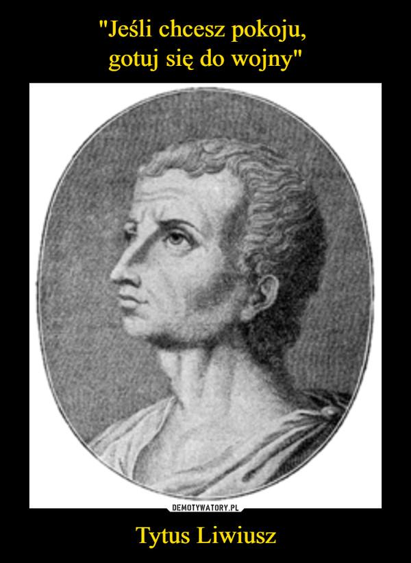 Tytus Liwiusz –