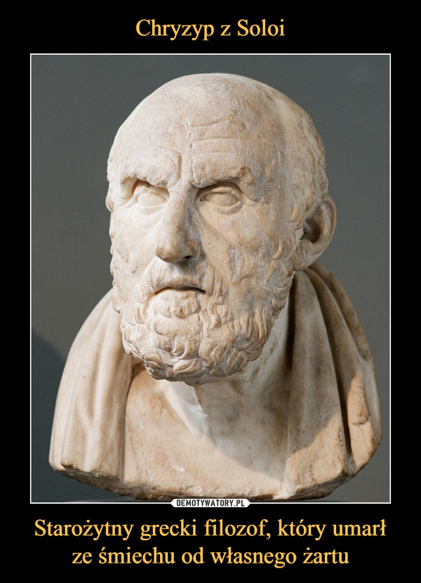 Starożytny grecki filozof, który umarłze śmiechu od własnego żartu –
