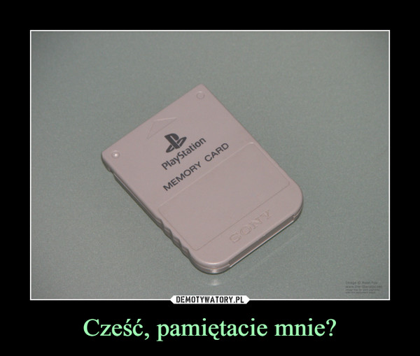 Cześć, pamiętacie mnie? –  playstation memory card