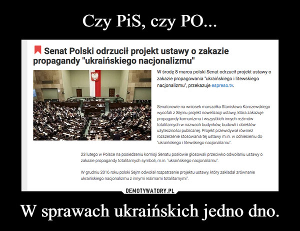 W sprawach ukraińskich jedno dno. –