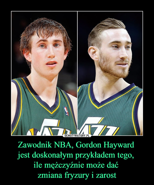 Zawodnik NBA, Gordon Hayward jest doskonałym przykładem tego, ile mężczyźnie może dać zmiana fryzury i zarost –