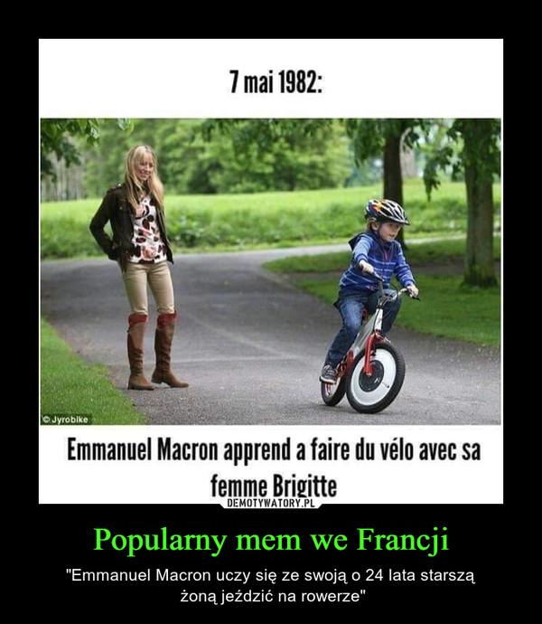 """Popularny mem we Francji – """"Emmanuel Macron uczy się ze swoją o 24 lata starszą żoną jeździć na rowerze"""""""