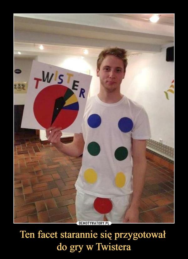 Ten facet starannie się przygotował do gry w Twistera –