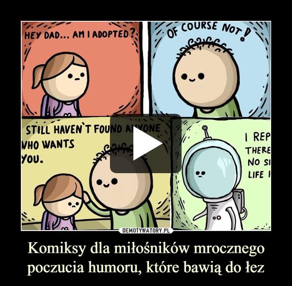 Komiksy dla miłośników mrocznego poczucia humoru, które bawią do łez –