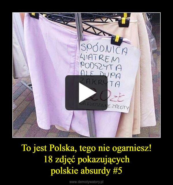 To jest Polska, tego nie ogarniesz!18 zdjęć pokazującychpolskie absurdy #5 –