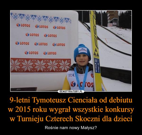 9-letni Tymoteusz Cienciała od debiutu w 2015 roku wygrał wszystkie konkursy w Turnieju Czterech Skoczni dla dzieci – Rośnie nam nowy Małysz?