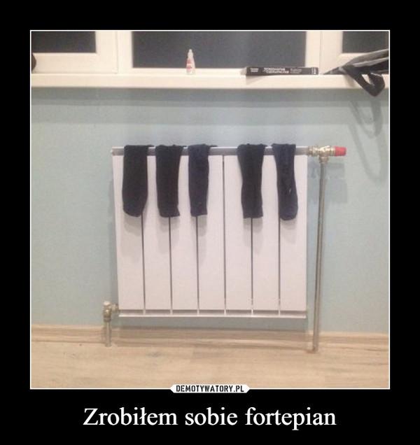 Zrobiłem sobie fortepian –