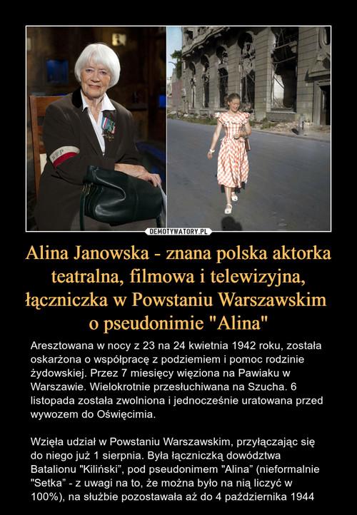 """Alina Janowska - znana polska aktorka teatralna, filmowa i telewizyjna, łączniczka w Powstaniu Warszawskim  o pseudonimie """"Alina"""""""