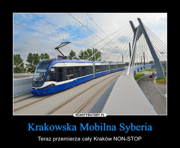 Krakowska Mobilna Syberia – Teraz przemierza cały Kraków NON-STOP
