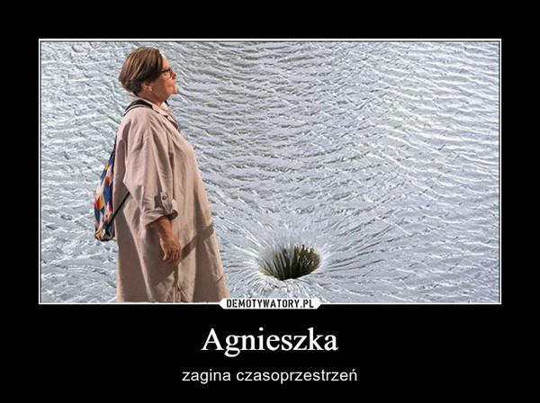Agnieszka – zagina czasoprzestrzeń