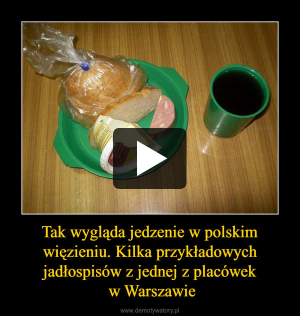 Tak wygląda jedzenie w polskim więzieniu. Kilka przykładowych jadłospisów z jednej z placówek w Warszawie –
