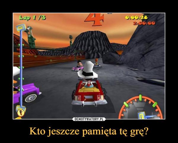 Kto jeszcze pamięta tę grę? –