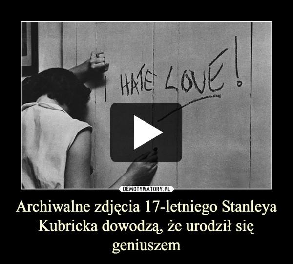 Archiwalne zdjęcia 17-letniego Stanleya Kubricka dowodzą, że urodził się geniuszem –