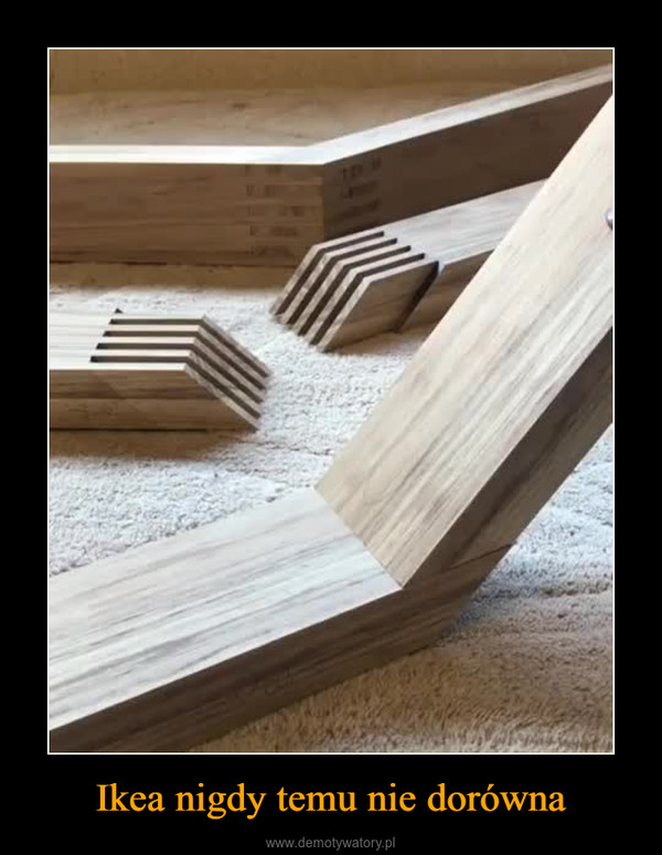 Ikea nigdy temu nie dorówna –