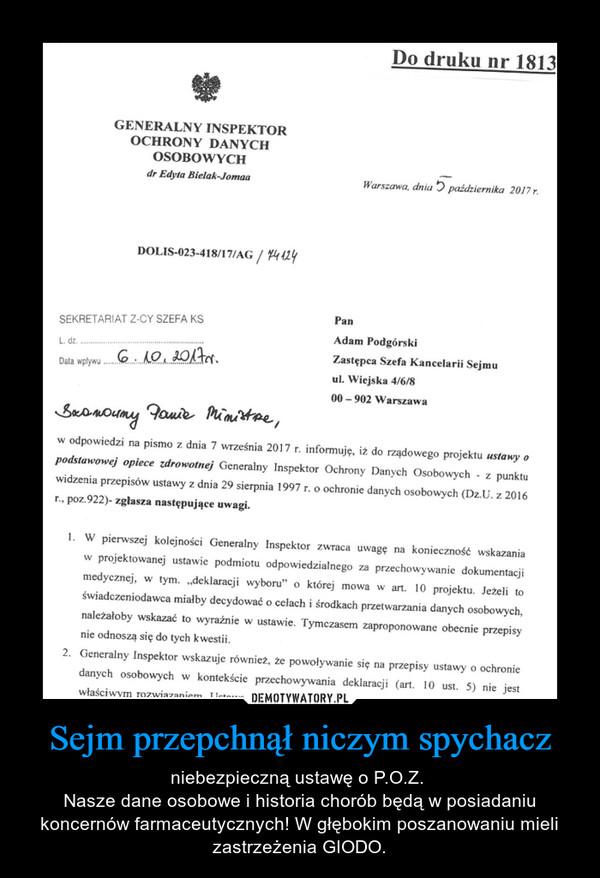 Sejm przepchnął niczym spychacz – niebezpieczną ustawę o P.O.Z. Nasze dane osobowe i historia chorób będą w posiadaniu koncernów farmaceutycznych! W głębokim poszanowaniu mieli zastrzeżenia GIODO.