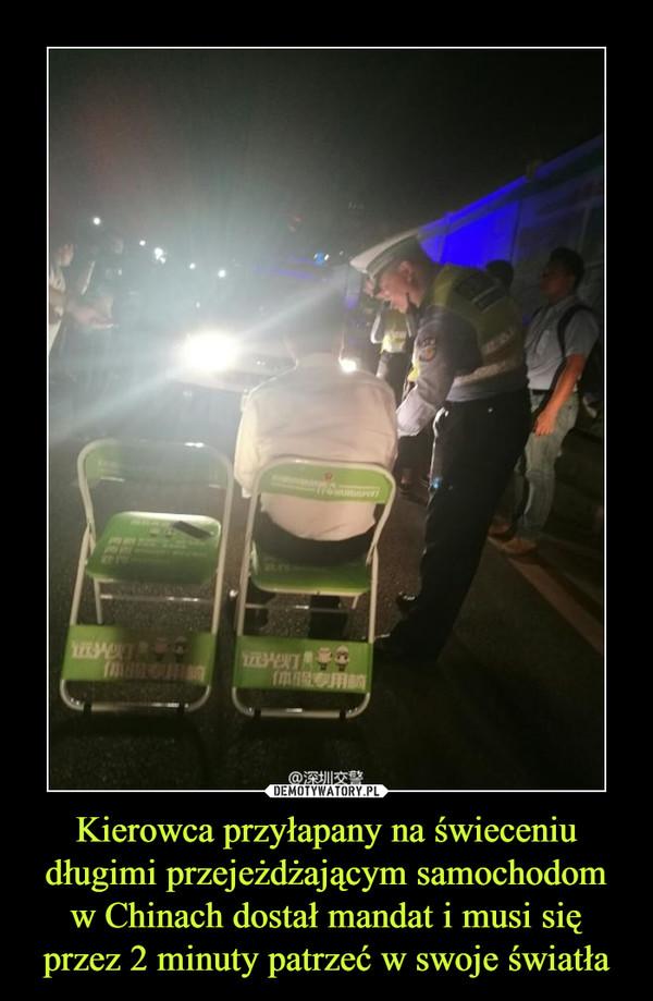 Kierowca przyłapany na świeceniu długimi przejeżdżającym samochodom w Chinach dostał mandat i musi się przez 2 minuty patrzeć w swoje światła –