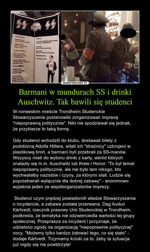 Barmani w mundurach SS i drinki Auschwitz. Tak bawili się studenci