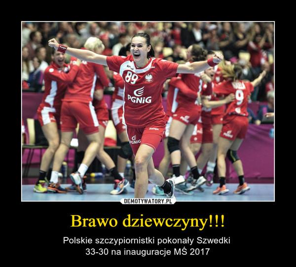 Brawo dziewczyny!!! – Polskie szczypiornistki pokonały Szwedki 33-30 na inauguracje MŚ 2017