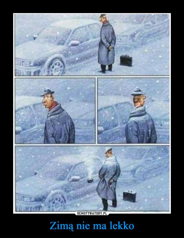 Zimą nie ma lekko –
