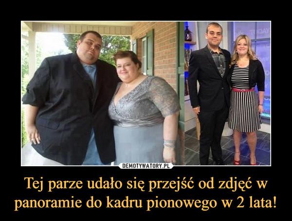 Tej parze udało się przejść od zdjęć w panoramie do kadru pionowego w 2 lata! –