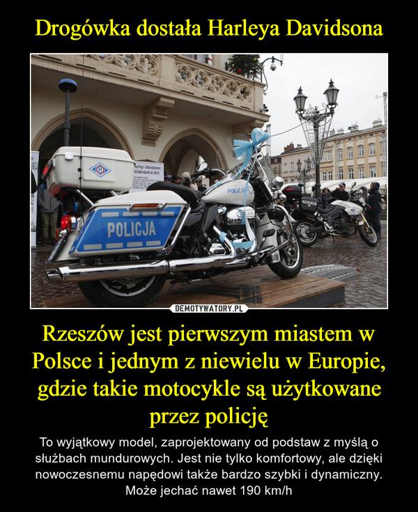 Rzeszów jest pierwszym miastem w Polsce i jednym z niewielu w Europie, gdzie takie motocykle są użytkowane przez policję – To wyjątkowy model, zaprojektowany od podstaw z myślą o służbach mundurowych. Jest nie tylko komfortowy, ale dzięki nowoczesnemu napędowi także bardzo szybki i dynamiczny. Może jechać nawet 190 km/h