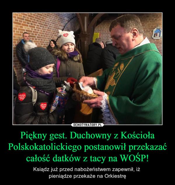 Piękny gest. Duchowny z Kościoła Polskokatolickiego postanowił przekazać całość datków z tacy na WOŚP! – Ksiądz już przed nabożeństwem zapewnił, iż pieniądze przekaże na Orkiestrę