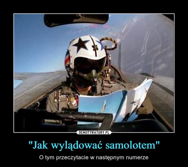"""""""Jak wylądować samolotem"""" – O tym przeczytacie w następnym numerze"""