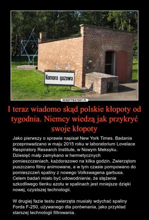 I teraz wiadomo skąd polskie kłopoty od tygodnia. Niemcy wiedzą jak przykryć swoje kłopoty