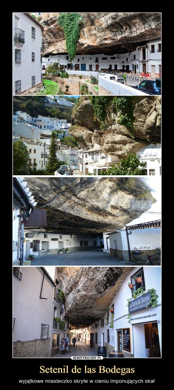 Setenil de las Bodegas – wyjątkowe miasteczko skryte w cieniu imponujących skał