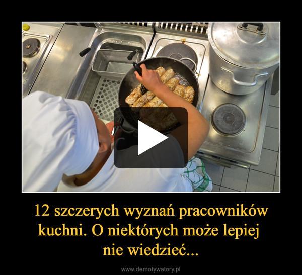 12 szczerych wyznań pracowników kuchni. O niektórych może lepiej nie wiedzieć... –
