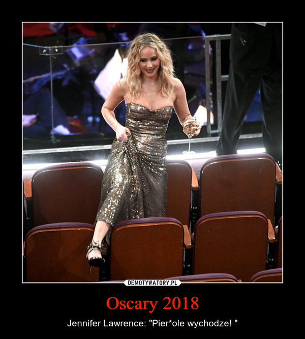 "Oscary 2018 – Jennifer Lawrence: ""Pier*ole wychodze! """